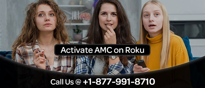 Activate and Watch AMC Channel on Roku | amc.com/activate